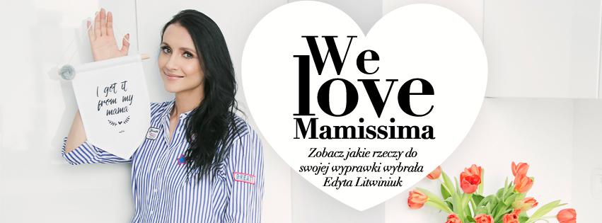 litwiniuk fb I LOVE MAMISSIMA! MOJA WYPRAWKA DLA CÓRECZKI!